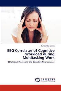 Eeg Correlates of Cognitive Workload During Multitasking Work