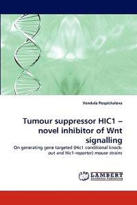 Tumour Suppressor Hic1 - Novel Inhibitor of Wnt Signalling