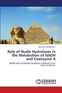 Role of Nudix Hydrolases in the Metabolism of Nadh and Coenzyme a