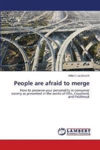 People Are Afraid to Merge