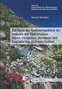 Zur Flora Der Sedimentgebiete Im Umkreis Der Südrätischen Alpen, Livignasco, Bormiese Und Engiadin'ota Schweiz-italien