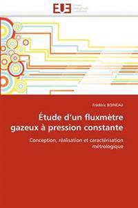 Etude D Un Fluxmetre Gazeux a Pression Constante