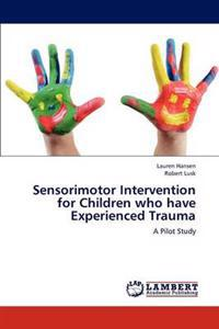Sensorimotor Intervention for Children Who Have Experienced Trauma