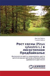 Rost Sosny (Pinus Sylvestris L.) V Lesostepnom Predbaykal'e