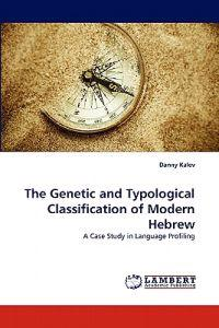 The Genetic and Typological Classification of Modern Hebrew