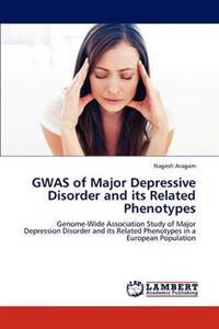 Gwas of Major Depressive Disorder and Its Related Phenotypes