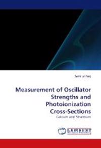 Measurement of Oscillator Strengths and Photoionization Cross-Sections
