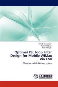Optimal Pll Loop Filter Design for Mobile Wimax Via LMI