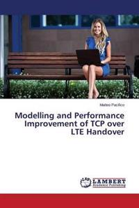Modelling and Performance Improvement of TCP Over Lte Handover