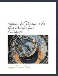 Histoire Des Th Ories Et Des Id Es Morales Dans L'Antiquit