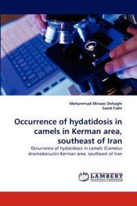 Occurrence of Hydatidosis in Camels in Kerman Area, Southeast of Iran