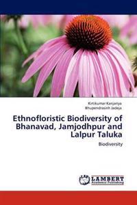 Ethnofloristic Biodiversity of Bhanavad, Jamjodhpur and Lalpur Taluka