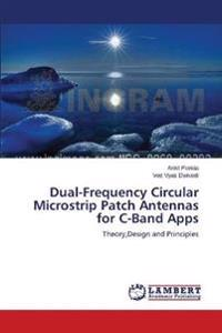 Dual-Frequency Circular Microstrip Patch Antennas for C-Band Apps