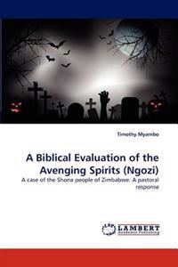 A Biblical Evaluation of the Avenging Spirits (Ngozi)