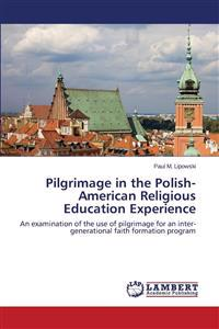 Pilgrimage in the Polish-American Religious Education Experience