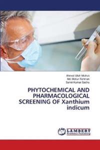 Phytochemical and Pharmacological Screening of Xanthium Indicum