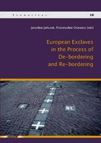 European Exclaves in the Process of De-Bordering and Re-Bordering