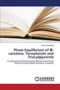 Phase Equilibrium of -Carotene, Tocopherols and Triacylglycerols