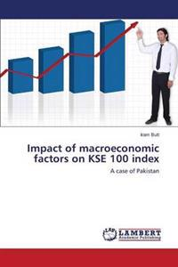 Impact of Macroeconomic Factors on Kse 100 Index