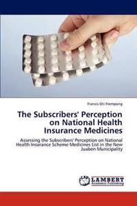 The Subscribers' Perception on National Health Insurance Medicines