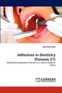 Adhesives in Dentistry (Panavia 21)
