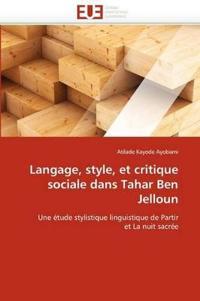 Langage, Style, Et Critique Sociale Dans Tahar Ben Jelloun