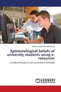 Epistemological Beliefs of University Students Using E-Resources