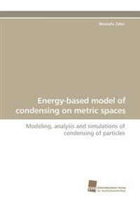 Energy-Based Model of Condensing on Metric Spaces