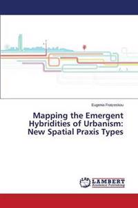 Mapping the Emergent Hybridities of Urbanism