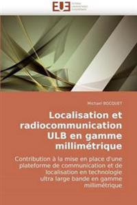 Localisation Et Radiocommunication Ulb En Gamme Millim�trique