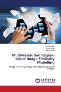 Multi-Resolution Region-Based Image Similarity Modelling