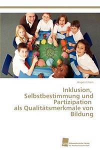 Inklusion, Selbstbestimmung Und Partizipation ALS Qualitatsmerkmale Von Bildung