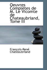 Oeuvres Completes De M. Le Vicomte De Chateaubriand, Tome III