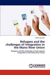 Refugees and the Challenges of Integration in the Mano River Union
