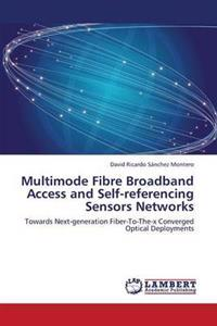 Multimode Fibre Broadband Access and Self-Referencing Sensors Networks