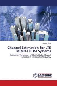 Channel Estimation for Lte Mimo-Ofdm Systems