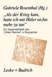 Als Der Krieg Kam, Hatte Ich Mit Hitler Nichts Mehr Zu Tun