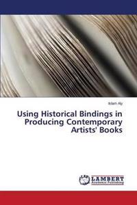 Using Historical Bindings in Producing Contemporary Artists' Books