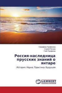 Rossiya-Naslednitsa Prusskikh Znaniy O Yantare