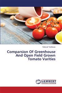 Comparsion of Greenhouse and Open Field Grown Tomato Varities
