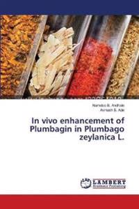 In Vivo Enhancement of Plumbagin in Plumbago Zeylanica L.
