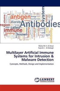 Multilayer Artificial Immune Systems for Intrusion & Malware Detection
