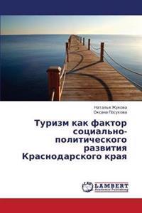 Turizm Kak Faktor Sotsial'no-Politicheskogo Razvitiya Krasnodarskogo Kraya