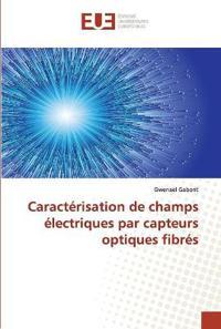 Caracterisation de Champs Electriques Par Capteurs Optiques Fibres