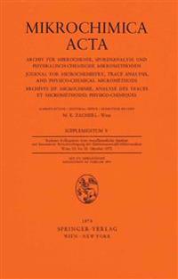 Sechstes Kolloquium Über Metallkundliche Analyse Mit Besonderer Berücksichtigung Der Elektronenstrahl-mikroanalyse Wien, 23. Bis 25. Oktober 1972