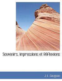 Souvenirs, Impressions Et R Flexions