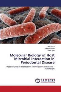 Molecular Biology of Host Microbial Interaction in Periodontal Disease