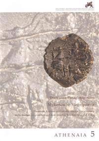 Mykenische Siegelpraxis: Funktion, Kontext Und Administrative Verwendung Mykenischer Tonplomben Auf Dem Griechischen Festland Und Kreta