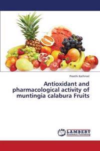 Antioxidant and Pharmacological Activity of Muntingia Calabura Fruits