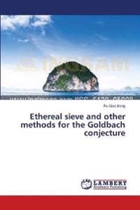 Ethereal Sieve and Other Methods for the Goldbach Conjecture